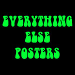 Everything Else Posters