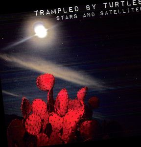 Trampled By Turtles Stars And Satellites Lp