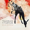 Trampled By Turtles - Wild Animals LP
