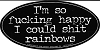 I'm So Happy I Could Shit Rainbows Bumper Sticker