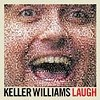 Keller Williams - Laugh CD