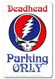 Grateful Dead - Deadhead SYF Parking Sign
