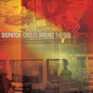 Dispatch - Circles Around The Sun Vinyl LP