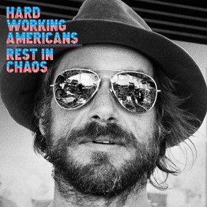 Hard Working Americans - Rest in Chaos CD