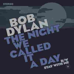 "Bob Dylan - The Night We Called it a Day Blue 7"" Vinyl Record Store Day 2015"