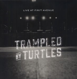 Trampled By Turtles - Live at First Avenue LP