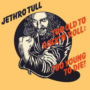 Jethro Tull Too Old To Rock 'n' Roll: Too Young to Die! RSD 2016