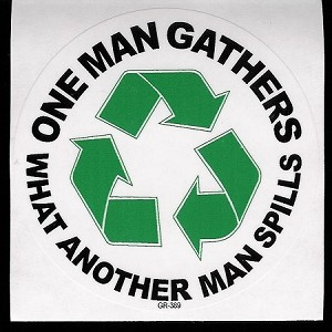 One Man Gathers...  Recycle Sticker
